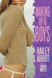 Waking Up to Boys ebook by Hailey Abbott