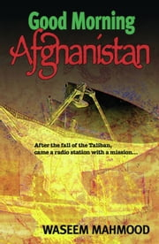 Good Morning Afghanistan ebook by Waseem Mahmood,Hamid Karzai