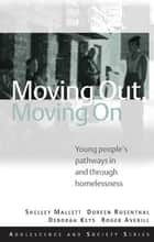Moving Out, Moving On ebook by Shelley Mallett,Doreen Rosenthal,Deb Keys,Roger Averill