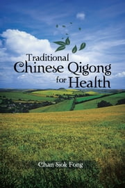 Traditional Chinese Qigong for Health ebook by Chan Siok Fong