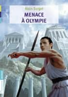 Menace à Olympie ebook by Alain Surget