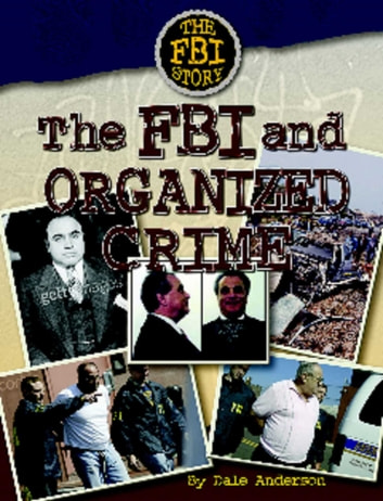 The FBI and Organized Crime ebook by Dale Anderson