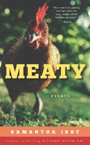 Meaty - Essays by Samantha Irby, Creator of the Blog BitchesGottaEat ebook by Samantha Irby