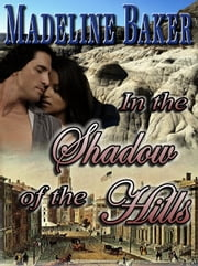 In the Shadow of the Hills ebook by Madeline Baker