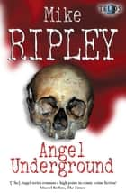 Angel Underground ebook by Mike Ripley