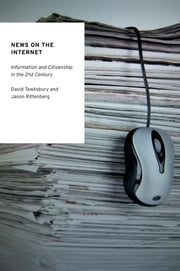 News on the Internet - Information and Citizenship in the 21st Century ebook by David Tewksbury, Jason Rittenberg