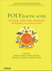 Poly(lactic acid) - Synthesis, Structures, Properties, Processing, and Applications ebook by Rafael A. Auras,Loong-Tak Lim,Susan E. M. Selke,Hideto Tsuji