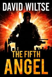 The Fifth Angel ebook by David Wiltse