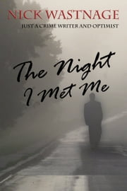 The Night I Met Me ebook by Nick Wastnage