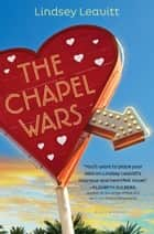 The Chapel Wars ebook by Lindsey Leavitt