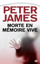 Morte en mémoire vive eBook by Michel Deutsch, Peter James