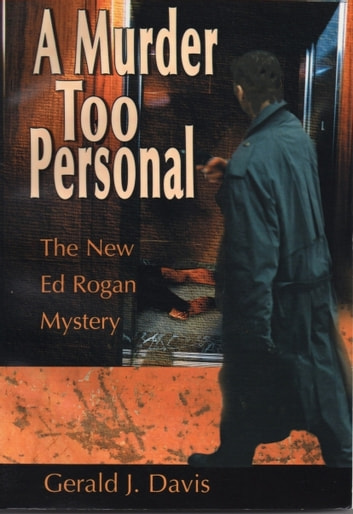 A Murder Too Personal (for fans of James Patterson, David Baldacci and Michael Connelly) ebook by Gerald J. Davis