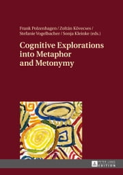 Cognitive Explorations into Metaphor and Metonymy ebook by