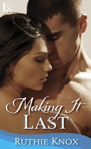Making It Last: A Novella - A Camelot Novella ebook by Ruthie Knox