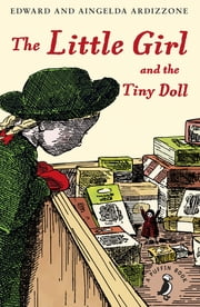 The Little Girl and the Tiny Doll ebook by Aingelda Ardizzone,Edward Ardizzone