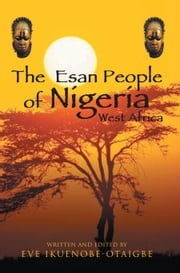 The Esan People of Nigeria, West Africa ebook by Eve Ikuenobe-Otaigbe