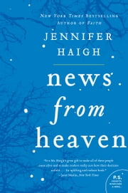 News from Heaven - The Bakerton Stories ebook by Jennifer Haigh
