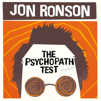 The Psychopath Test audiobook by Jon Ronson