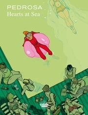 Hearts at Sea - Volume 1 ebook by Pedrosa, Pedrosa