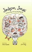Jackson Jones, Book 1 - The Tale of a Boy, an Elf, and a Very Stinky Fish ebook by Jennifer L. Kelly