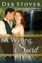 A Willing Spirit ebook by Deb Stover
