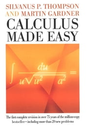Calculus Made Easy ebook by Silvanus P. Thompson,Martin Gardner