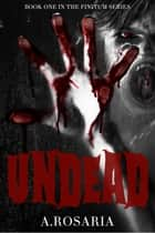 UNDEAD ebook by A.Rosaria