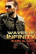 Waves of Infinity ebook by Mark Alders