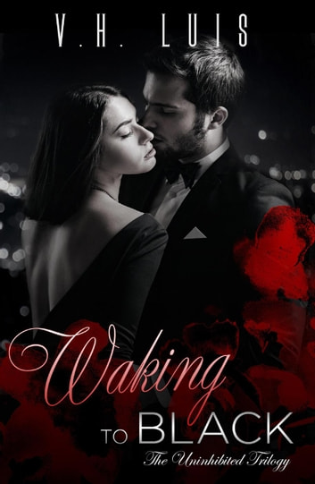 Waking to Black - Uninhibited, #1 ebook by V.H. Luis