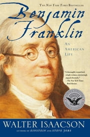 Benjamin Franklin - An American Life ebook by Walter Isaacson
