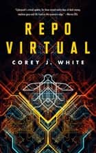 Repo Virtual ebook by Corey J. White