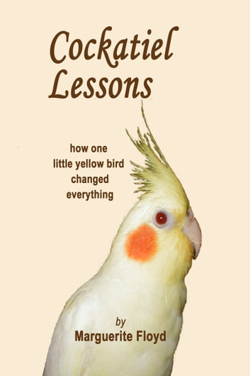 Cockatiel Lessons ebook by Marguerite Floyd