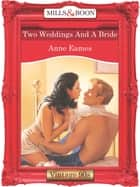 Two Weddings And A Bride (Mills & Boon Vintage Desire) ebook by Anne Eames