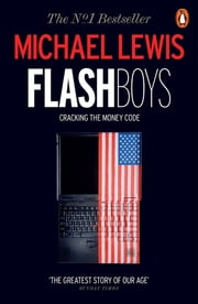 Flash Boys ebook by Kobo.Web.Store.Products.Fields.ContributorFieldViewModel