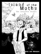 Island of the Moths: The Complete Series ebook by Peter Gelman
