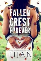 Fallen Crest Forever - Fallen Crest Series, #7 ebook by