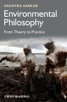 Environmental Philosophy ebook by Sahotra Sarkar