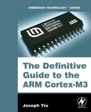The Definitive Guide to the ARM Cortex-M3 ebook by Joseph Yiu