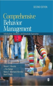 Comprehensive Behavior Management - Individualized, Classroom, and Schoolwide Approaches ebook by Ronald C. Martella,Nancy E. Marchand-Martella,Mark O'Reilly,J. Ron Nelson