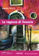 La ragazza di Venezia ebook by Simone Scala