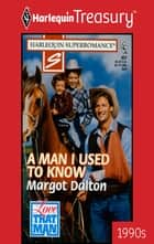 A Man I Used To Know ebook by Margot Dalton
