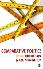 Comparative Politics ebook by Dr Mark Pennington, Judith Linda Bara