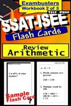 SSAT-ISEE Test Prep Arithmetic Review--Exambusters Flash Cards--Workbook 2 of 3 - SSAT Exam Study Guide ebook by SSAT Exambusters