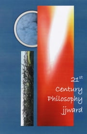 21st Century Philosophy ebook by J. J. Ward