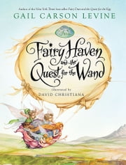 Fairy Haven and the Quest for the Wand ebook by Gail Carson Levine