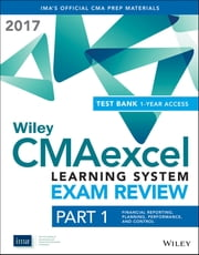 Wiley CMAexcel Learning System Exam Review 2017 - Part 1, Financial Reporting, Planning, Performance, and Control (1-year access) ebook by IMA