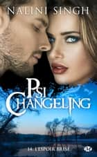 L'Espoir brisé - Psi-Changeling, T14 ebook by Nalini Singh