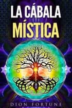 La Cábala Mística ebook by Dion Fortune