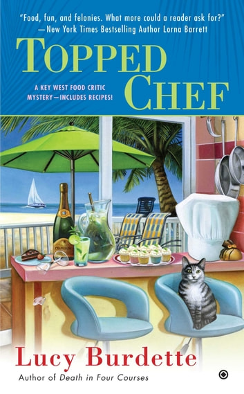 Topped Chef - A Key West Food Critic Mystery ebook by Lucy Burdette