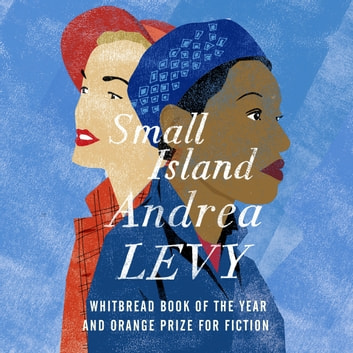 Small Island audiobook by Andrea Levy